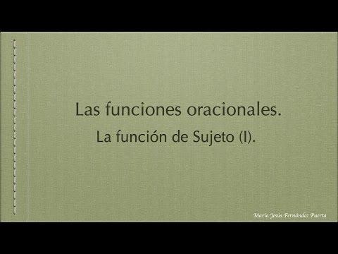 Las Funciones Oracionales  La Función De Sujeto (I)