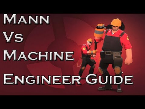 Team Fortress 2 Mann Vs Machine (Engineer Guide)