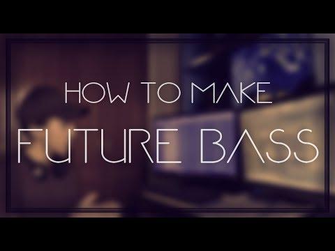 WANNA MAKE FUTURE BASS ?