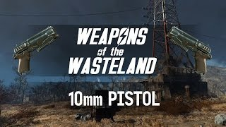 Weapons of the Wasteland 10mm Pistol - A Fallout 4 Weapon Customization Mods Guide