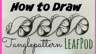 How to draw LeafPod Tangle Pattern Lesson - 1
