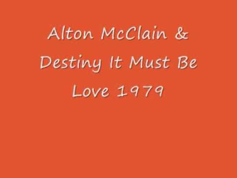 Alton McClain & Destiny It Must Be Love 1979