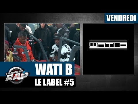 Youtube: Planète Rap – Label Wati B #Vendredi