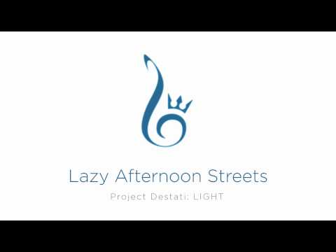 16. Lazy Afternoon Streets (Project Destati: LIGHT)