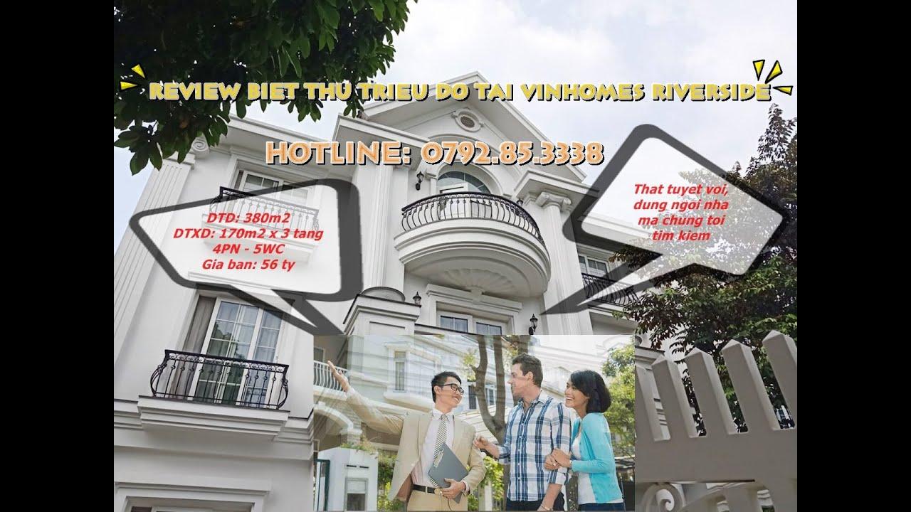 Review biệt thự triệu đô tại khu biệt thự Vinhomes Riverside, Long Biên, Hà Nội – 0792853338
