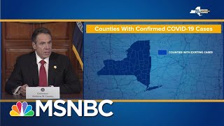 Gov. Andrew Cuomo Says All New York Counties Now Have Confirmed Coronavirus Cases | MSNBC