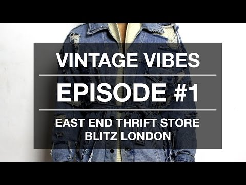 Vintage Vibes: Episode #1 | East End Thrift Store & Blitz London Pickup