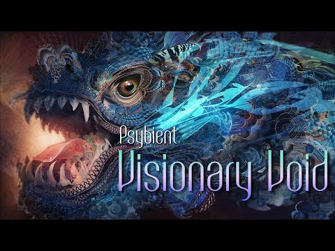 Psybient Mix - The Visionary Void [ HD ]