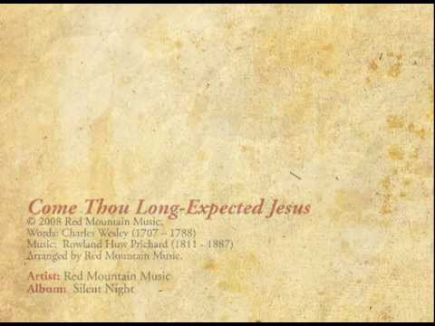 Come Thou Long-expected Jesus Red Mountain Music