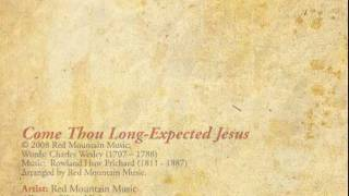 Come Thou Long-Expected Jesus - Red Mountain Music