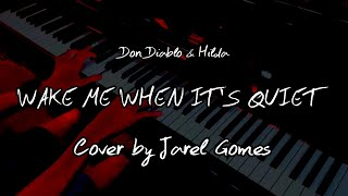 Don Diablo & Hilda - Wake Me When It's Quiet (Jarel Gomes Piano)