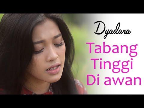 DYADARA - TABANG TINGGI DI AWAN  (New 2018)