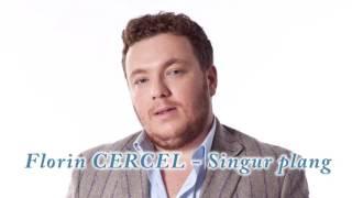 Florin CERCEL - Singur plang (Oficial Track)