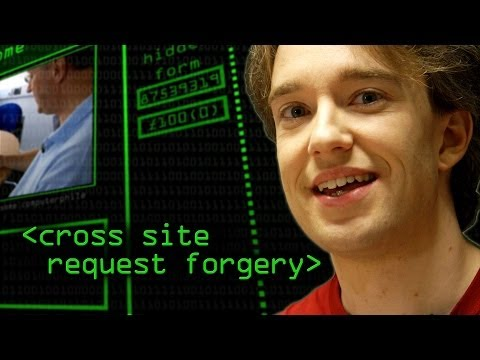 Cross Site Request Forgery - Computerphile