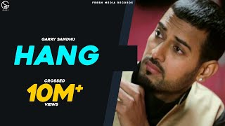 Garry Sandhu Hang 2013  Full Song  Latest Punjabi Songs