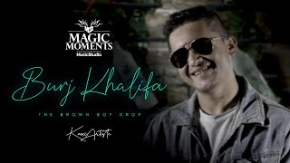 Knox Artiste - Burj Khalifa (The Brown Boy Drop) | Magic Moments Music Studio | Full Video