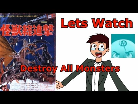 Let's Watch Destroy All Monsters