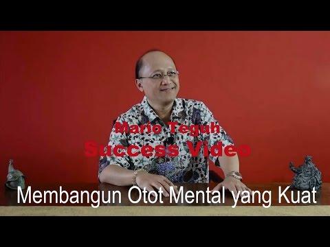 Membangun Otot Mental Yang Kuat - Mario Teguh Success Video