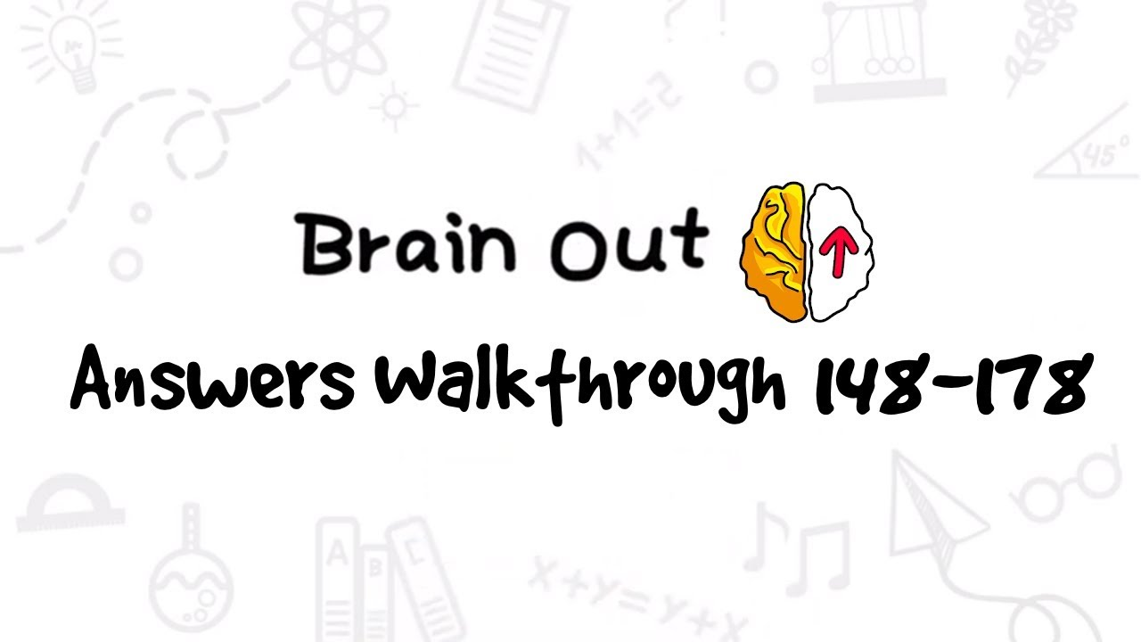 Brain Out Can You Pass It Level 148 178 Answers Walkthrough