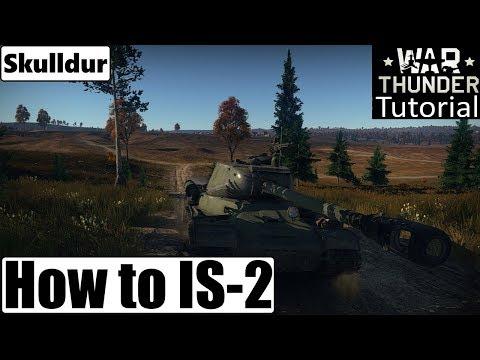 How To IS-2 ♦ War Thunder Tutorial ♦ Tipps & Tricks / Hilfe Zur Spielweise ♦ Gameplay