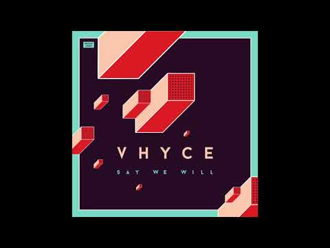 Vhyce - Say We Will feat. Wolfgang Valbrun