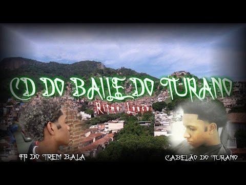 CD DO BAILE DO TURANO RITMO LOUCO [ DJ'S FP DO TREM BALA E CABELÃO DO TURANO ]