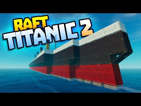 TITANIC SHIP EXPANSION - Raft Gameplay - Raft Steam Release Gameplay