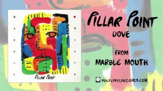 Pillar Point - Dove [OFFICIAL AUDIO]