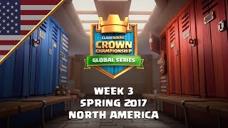 Clash Royale: Crown Championship Top 8 (NA, Week Three) - Crown Championship