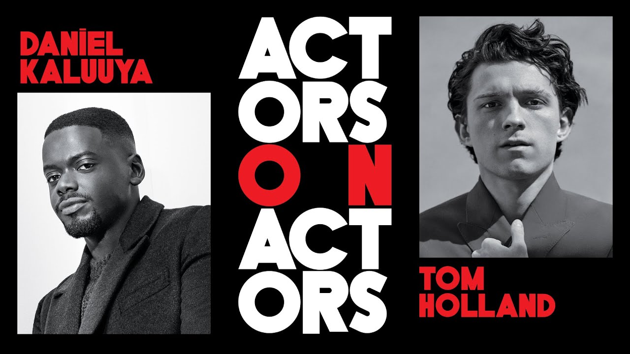 Tom Holland & Daniel Kaluuya On Auditioning For Marvel, The Oscars And London | Actors on Actors