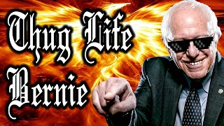 Thug Life Bernie Sanders - 2 Words - #FeelTheBern