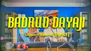 Download BADRUD DAYAJI - SABYAN ft Adam Ali (FULL LIRIK ARAB LATIN TERJEMAH)