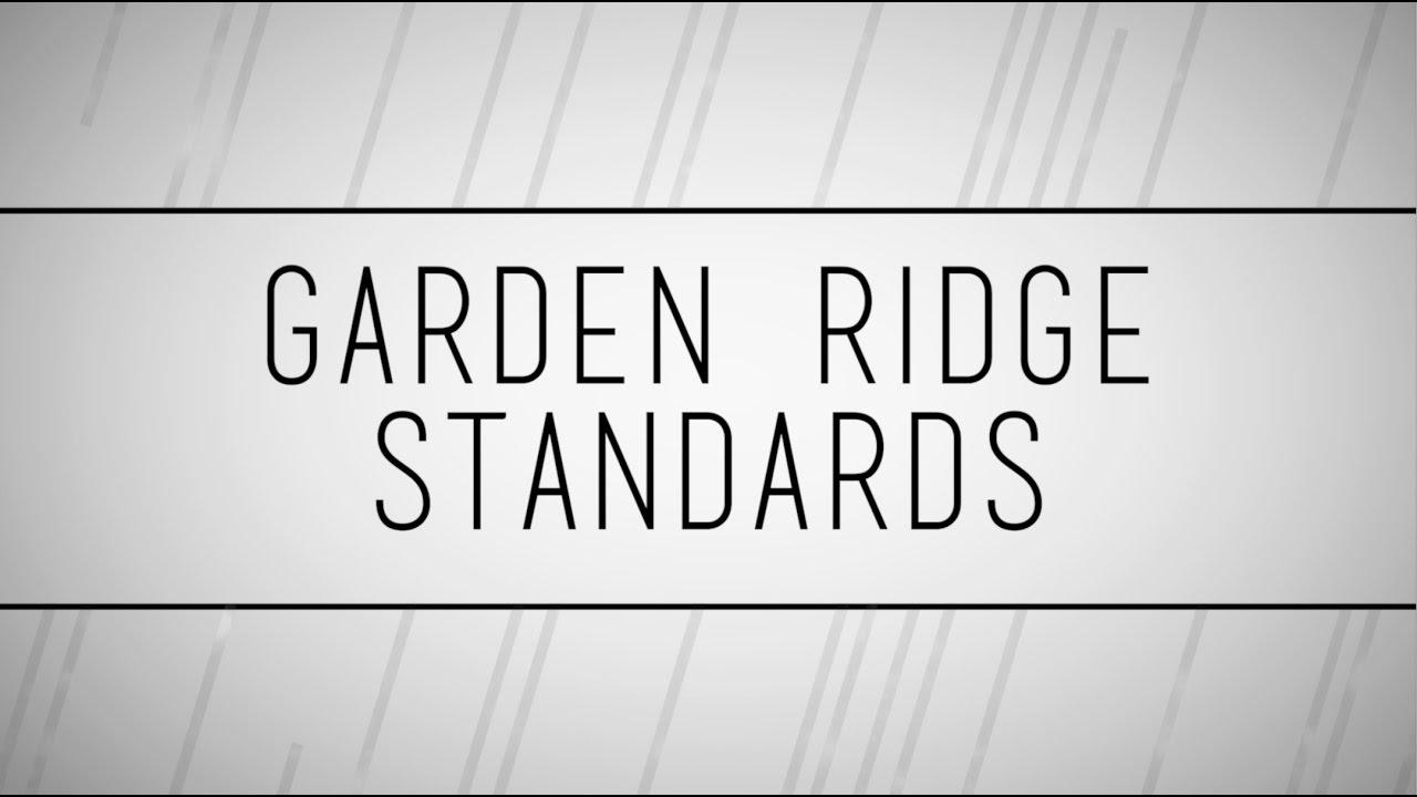 Garden Ridge Standards