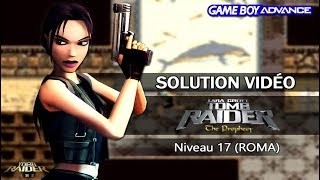 [GBA] Tomb Raider : The Prophecy (2002) - Niveau 17 (ROMA)
