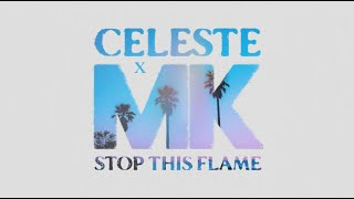 Celeste x MK - Stop This Flame (Official Visualiser)