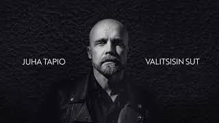 Juha Tapio - Valitsisin sut
