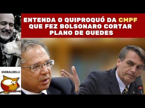 Entenda o Quiproquó da CPMF que fez Bolsonaro cortar Guedes