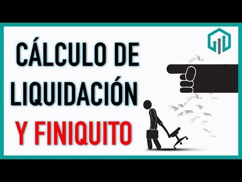 Calculo De LIQUIDACIÓN Y Finiquito 2019 Y Calculadora GRATIS