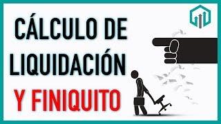 CÁLCULO de LIQUIDACIÓN y finiquito 2020 y calculadora GRATIS