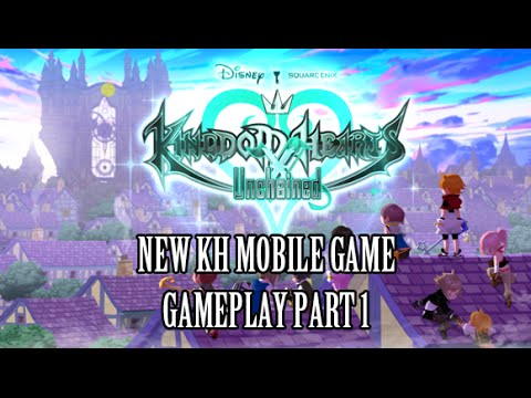 Kingdom Hearts Unchained X[chi] Gameplay Part 1 - New Mobile KH Game!