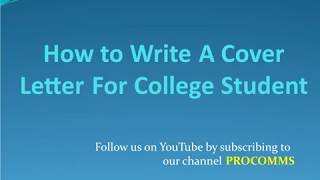How To Write A Cover Letter for College Student | College Student Cover Letter