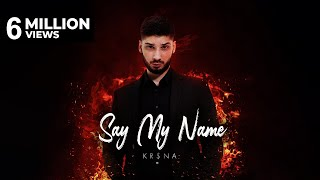 Say My Name (Hindi Version) (Krsna) Mp3 Song Download