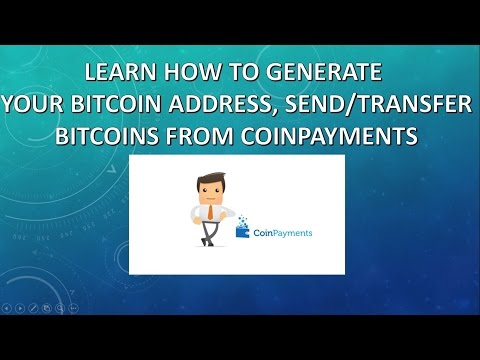 Generate bitcoin wallet address and Transfer or Send Bitcoins from coinpayments