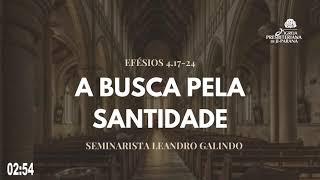 Culto Solene 02/05/2021 - A Busca Pela Santidade
