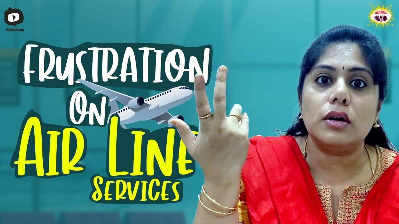 Frustration On Air Line Services | Corona Problems | Frustrated Woman | Sunaina | Khelpedia