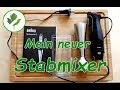 Mein neuer Stabmixer - Braun Multiquick 7 im Test