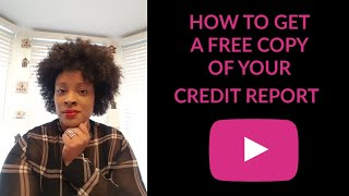 HOW TO GET A FREE COPY OF YOUR CREDIT REPORT 2019