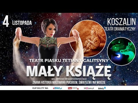 Teatr Piasku Tetiany Galitsyny W Koszalinie. Mały Książę W Sali Bałtyckiego Teatru Dramatycznego