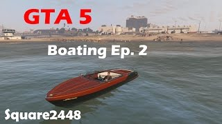GTA 5 Boating Ep.2