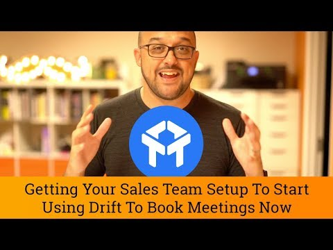 Drift Tutorial: Get Your Sales Team Setup to start Booking Meetings